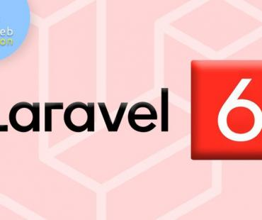 Everything That You Would like to Know about Laravel's Latest Version 6.0